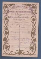 CARTE ETABLISSEMENT DES DAMES DE L'INSTRUCTION CHRETIENNE A ANVERS - DISTRIBUTION SOLENNELLE DES PRIX LE 10 AOUT 188? - Documents Historiques