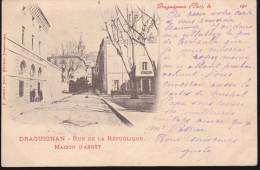 CPA - (83) Draguignan - Rue De La République - Maison D'arret (précurseur Obl. 1902) - Draguignan