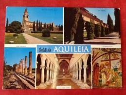 Italia Saluti Da Aquileia - Udine