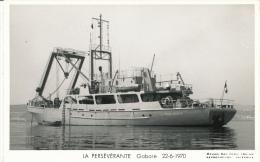 ( CP SM PF BATEAU DE GUERRE )  LA PERSÉVÉRANTE  /  Gabare  -  22-6-1970  - - Warships