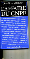 L AFFAIRE DU CNPF JEAN PIERRE MOREAU ED ROCHER  330PAGES  TOP 1992 - Politique