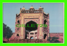 FATEHPUR-SIKRI, INDIA - BULAND GATE & BADSHAHI GATE - AJOOBA CARDS - - Inde