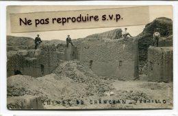 - Carte Photo - RUINAS DE CHANCAN - ( PEROU ), animation peu courante, �crite en 1923,  TBE, scans.