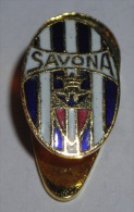 SAVONA - DISTINTIVO - BADGE - PINS – EMBLEM - PIN - CALCIO - FOOTBALL - SOCCER - ITALIA - Calcio