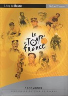 LIVRE De ROUTE Du TOUR De FRANCE 2003. Rare. 1903-2003 Edition Du CENTENAIRE.. Collector. - Cycling
