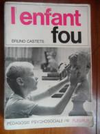 L'enfant Fou (Bruno Castets) éditions Fleurus De 1975 - Psicologia/Filosofia