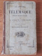 1859 . LES AVENTURES DE TELEMAQUE FILS D ULYSSE . SALIGNAC DE LA MOTHE FENELON CAMBRAI . ARISTONOUS . MAME TOURS - Livres, BD, Revues