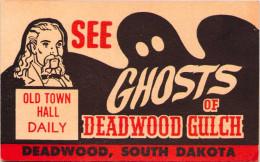See Ghosts Of Deadwood Gulch, South Dakota - Etats-Unis
