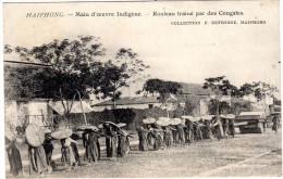 INDOCHINE  HAIPHONG Main D'oeuvre Indigene Rouleau Trainé Par Des Congaies Collection P DUFRESNE Haiphong - Cartes Postales