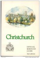 Official Borough Guide Of CHRISTCHURCH 2nd Edition Dorset England - Angleterre - Jumelé Avec Saint Lô 50 Manche - Culture