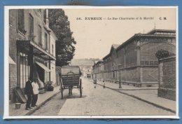 27 - EVREUX -- La Rue Chartraine Et Le Marché - Evreux