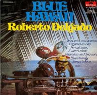* LP *  ROBERTO DELGADO - BLUE HAWAII (Belgium 1965 EX-!!!) - Instrumentaal