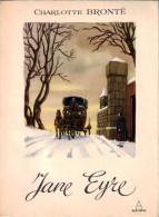 Jane Eyre . Par Charlotte Bronte Et Jean Gradassi . - Auteurs Classiques