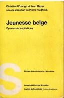 Jeunesse Belge - Opinions Et Aspirations -Etudes De Sociologie De L'Education - Cultuur
