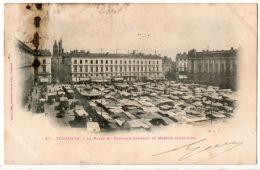 31 - TOULOUSE . PLACE DU CAPITOLE PENDANT LE MARCHÉ (CÔTÉ SUD) - Réf. N°4297 - - Toulouse