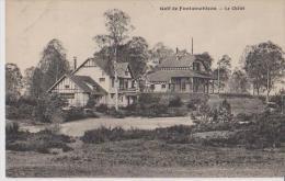 FONTAINEBLEAU 77 LE GOLF LE CHALET  BELLE CARTE RARE !!! - Fontainebleau
