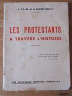 1933 AJSM DE LA CAMBRE MIALET LES PROTESTANTS A TRAVERS L HISTOIRE SAINT BARTHELEMY EDIT DE NANTES SUISSES ALLEMAGNE UK - Bücher, Zeitschriften, Comics