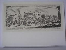 JACQUES CALLOT - LES GRANDES MISERES DE LA GUERRE - PILLAGE ET INCENDIE D´UN VILLAGE - Illustrateurs & Photographes