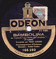 78 Tours - ODEON 166.292 - état TB - FRED GOIN - BAMBOLINA - C'EST UNE VALSE QUI CHANTE - 78 Rpm - Schellackplatten