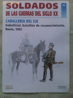 Fascículo: Caballería Del Eje, 1944. Suboficial, Batallón De Reconocimiento, Rusia 1941. 2001. España - Books