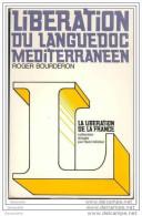 """Livre """" La Libération Du Languedoc Méditerranéen """" Par Roger Bourderon - WwII Ww2 - Résistance - FFI - Historia"""