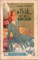 De La Pitié.. Et De L'amour Par Andrée Vertiol  - Stella N° 533 - Books, Magazines, Comics