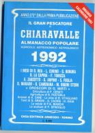 Almanacco Pescatore Chiaravalle 1992 Arneodo Torino - Old Books