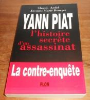 Yann Piat. L'histoire Secrète D'un Assassinat. La Contre-enquête. Jean-Claude Ardid Et Jacques Marie Bourget. 1998. - Politica