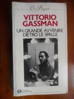 Un Grande Avvenire Dietro Le Spalle  (Vittorio Gassman) éditions Arnoldo Mondadori De 1983 - Giornalismo