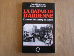 LA BATAILLE D´ ARDENNE L´ultime Blitzkrieg De Hitler Guerre Régionalisme Belgique Bastogne Stoumont St Vith Ss Peiper - Histoire
