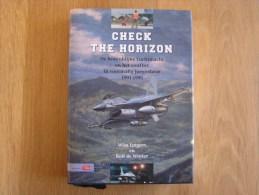 CHECK THE HORIZON De Koninklijke Luchtmacht En Het Conflict In Voormalig Joegoslavië 1991 1995 Force Aérienne Belge - Histoire