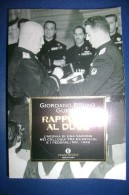 PFS/6 G.Bruno Guerri RAPPORTO AL DUCE - L´agonia Di Una Nazione Nei Colloqui Tra Mussolini E I Federali Oscar Storia - Italiano