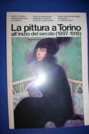 PFS/15 LA PITTURA A TORINO ALL'INIZIO DEL SECOLO (1897-1918): Maestri Torinesi E Piemontesi-Foyer Del Piccolo Regio - Arte, Architettura