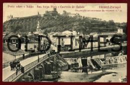 TOMAR - PONTE SOBRE O NABAO - RUA SERPA PINTO E CONVENTO DE CRISTO - 1905 PC - Santarem
