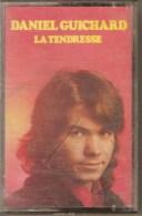K7 Audio.Daniel GUICHARD. LA TENDRESSE.  12 Titres. - Audio Tapes
