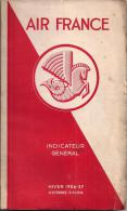 INDICATEUR GENERAL AIR FRANCE HIVER 1936-37, 4 OCTOBRE-3 AVRIL 85 PAGES, 19X11,5 - Avion