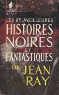 Marabout Géant G 114 - Les 25 Meilleures Histoires Noires Et Fantastques De Jean Ray - 1961 - Préface D'Henri Vernes - Fantastique