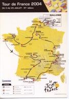 Tour De France Juillet 2004 Géographique 91è édition Cyclisme (dynapost) - Cycling