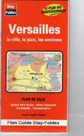 Plan Guide Blay .Foldex - VERSAILLES  Répertoire Des Rues,+ Le Plan De LA VILLE,le Parc,les Environs  Visite De La Ville - Cartes Routières