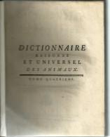 LIVRE ANCIEN  DICTIONNAIRE Raisonné ET UNIVERSEL Des Animaux Ou LE REGNE ANIMAL Consistant M. DCC. LIX 1751  Tome Quatre - Dictionnaires