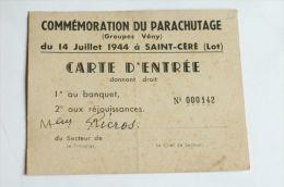 Carte  D'entrée Pour La Commemoration Du Parachutage Du 14 Juillet 1944 A SAINT CERE LOT - Vecchi Documenti