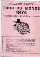 Paquebot France Tour Du Monde  RARE Du 4/01 Au 3/04/1974 89 Jours 23 Escales - Autres Collections