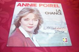 ANNIE POIREL  °  LA CHANCE    / AUTOGRAPHE SUR VINYLE 45 TOURS - Autographes