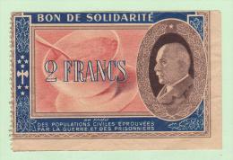 BON DE SOLIDARITE : Pétain 2 Francs, Population Civiles Eprouvées Par La Guerre - Bons & Nécessité