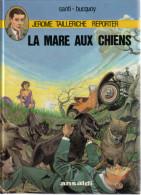 Jérôme Tailleriche - Reporter - 1 - La Mare Aux Chiens - Santi Et Bucquoy - Original Edition - French