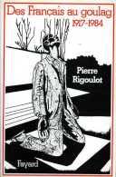 Des Français Au Goulag (1917 - 1984) Par Pierre Rigoulot - Histoire