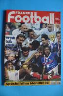 FRANCE FOOTBALL Du 14 JUILLET 1998 SPECIAL BILAN MONDIAL 1998 - Zeitungen