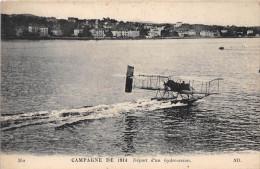 ¤¤  -  352  -  Campagne De 1914  -  Départ D'un Hydro-Avion  -  Hydravion   -  ¤¤ - 1914-1918: 1. Weltkrieg