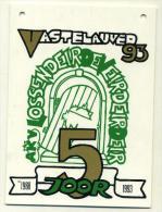 Aalst Karnaval - VASTELAUVED 93 AKV LOSSENDEIRDEVEIRDEIR 5 JOOR 1988 - 1993 - Carnaval