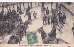 REVOLUTION EN CHAMPAGNE - AVRIL 1911 - Les Dragons Font Faire Demi-tour Aux Manifestants - Manifestations